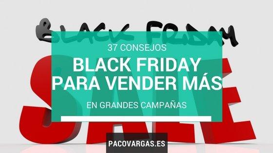 37 consejos Black Friday para vender más en grandes campañas