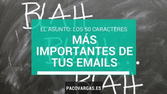 Los 50 caracteres más importantes de tus emails: el asunto