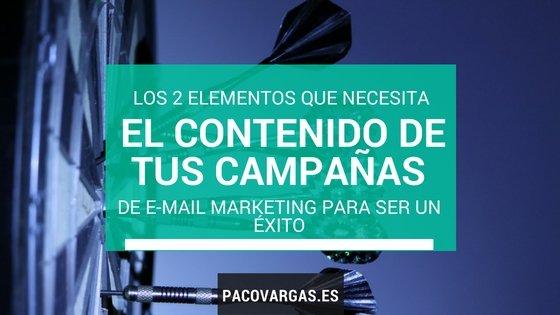 Los 2 elementos que necesita el contenido de tus campañas de email marketing para ser un exito