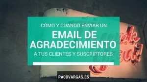 como y cuando enviar un email de agradecimiento a tus clientes y suscriptores