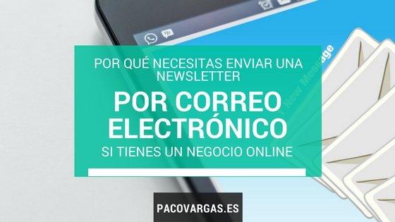 Por qué necesitas enviar una newsletter por correo electrónico si tienes un negocio online