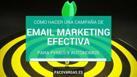 Cómo hacer una campaña de email marketing efectiva para PYMEs y autónomos