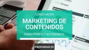 como hacer marketing de contenidos para pymes y autonomos