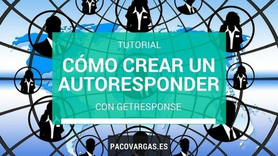 [Tutorial] Cómo crear una secuencia autoresponder con GetResponse