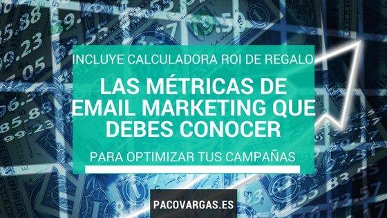 Las métricas de Email Marketing que debes conocer para optimizar tus campañas
