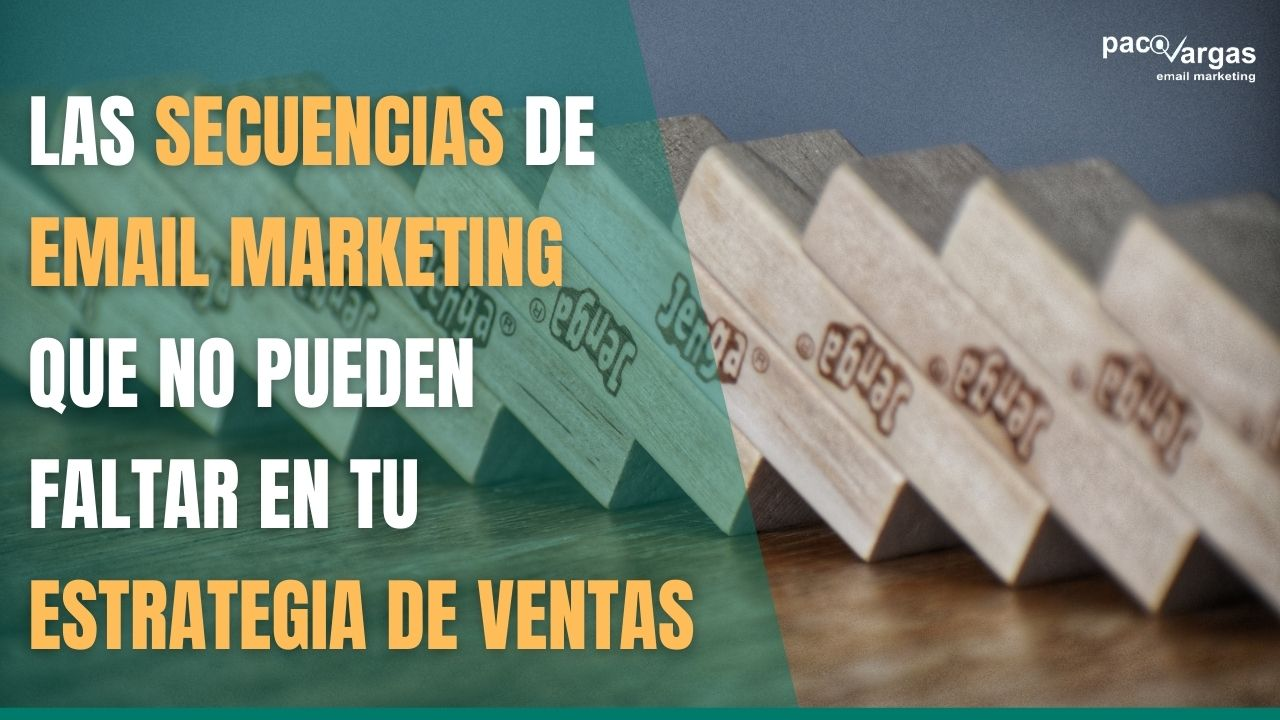 secuencias-de-email-marketing-que-no-pueden-faltar-en-tu-estrategia-de-ventas