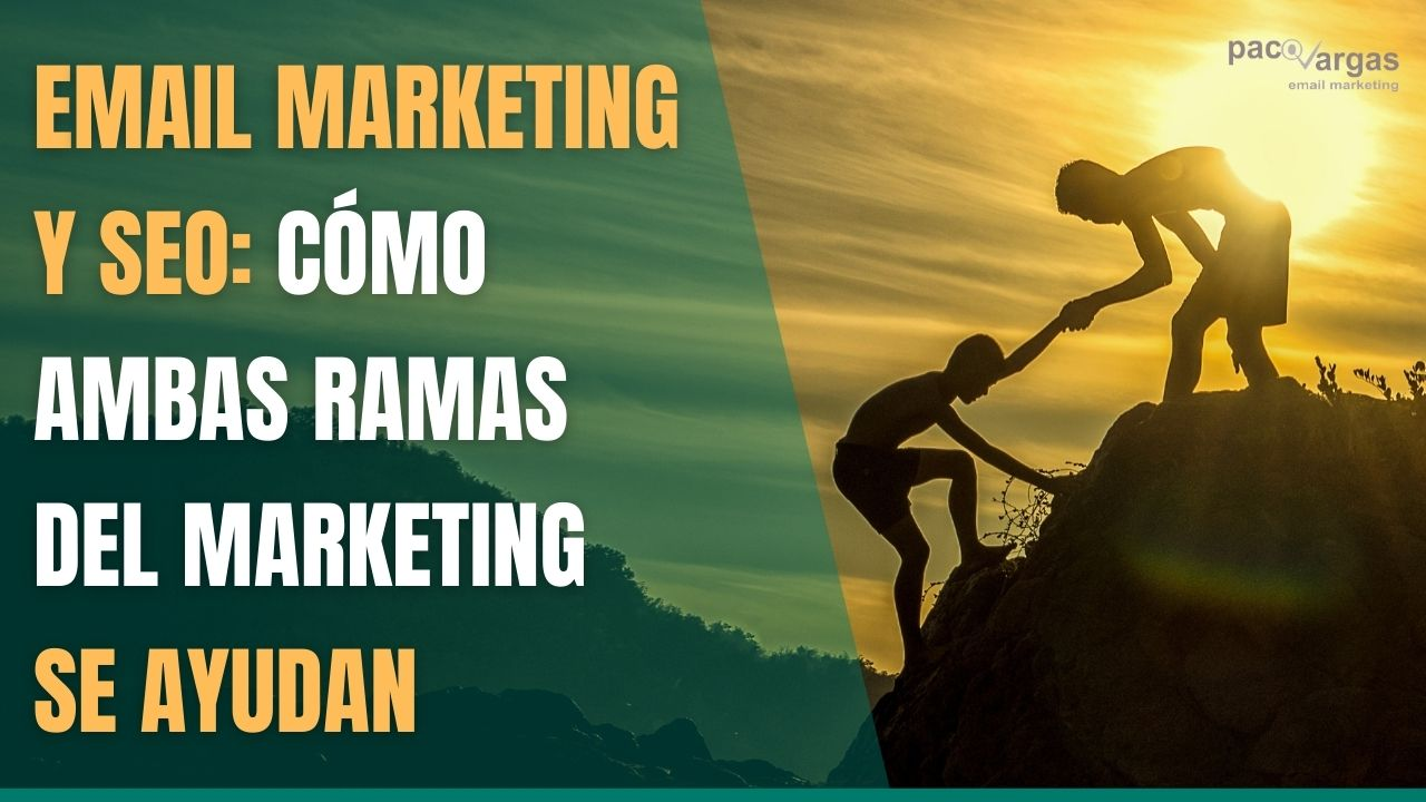Email marketing y SEO: Cómo ambas ramas del marketing se ayudan