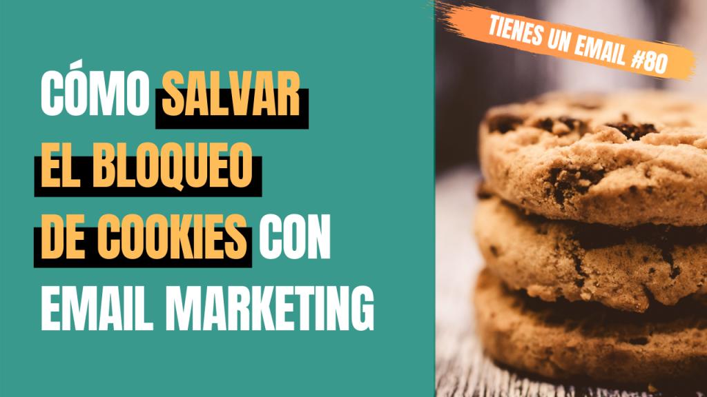 Cómo salvar el bloqueo de cookies con Email Marketing
