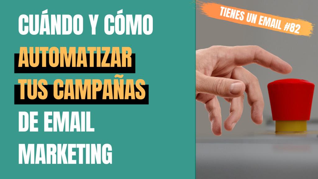 Cuándo y cómo automatizar tus campañas de Email Marketing